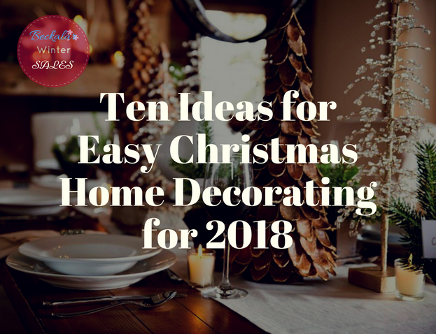 Ten Ideas for Easy Christmas Home Decorating for 2018